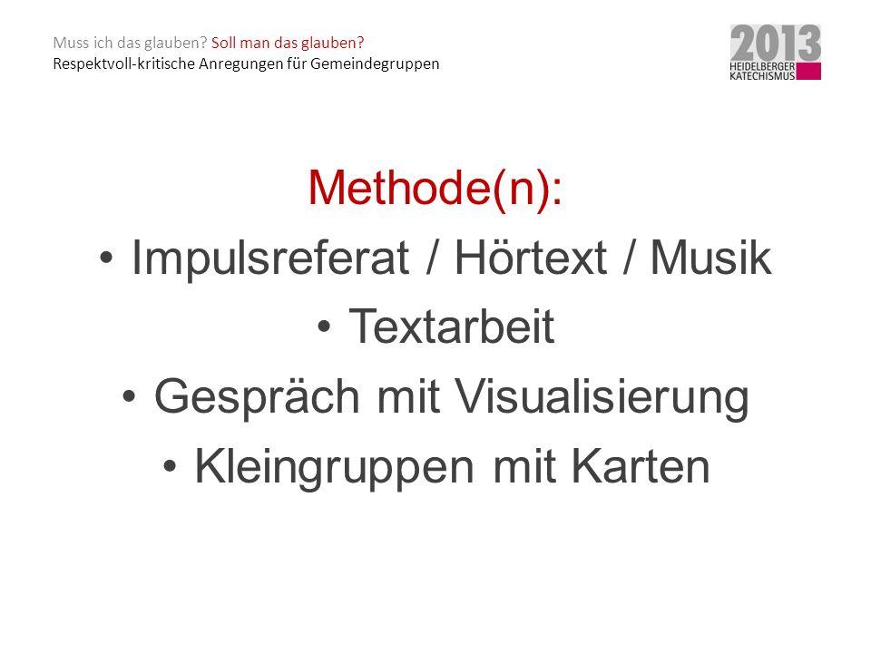 Impulsreferat / Hörtext / Musik Textarbeit Gespräch mit Visualisierung