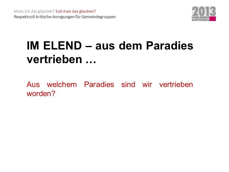 IM ELEND – aus dem Paradies vertrieben …