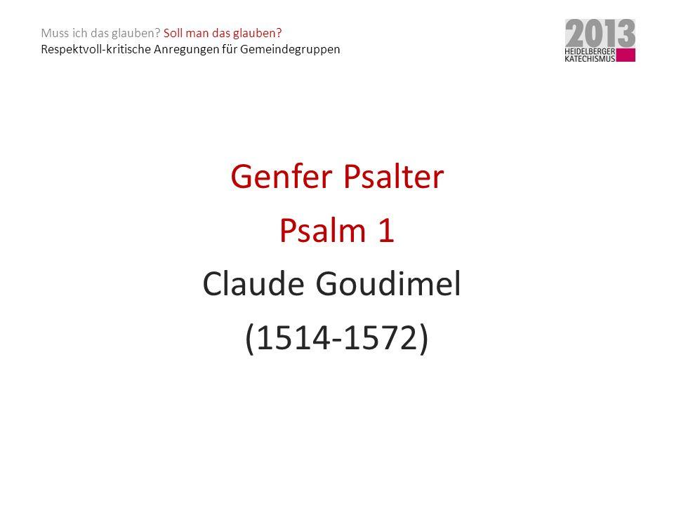 Genfer Psalter Psalm 1 Claude Goudimel (1514-1572)