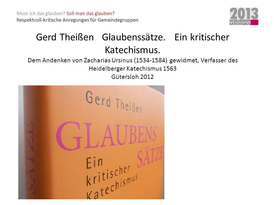 Gerd Theißen Glaubenssätze. Ein kritischer Katechismus.