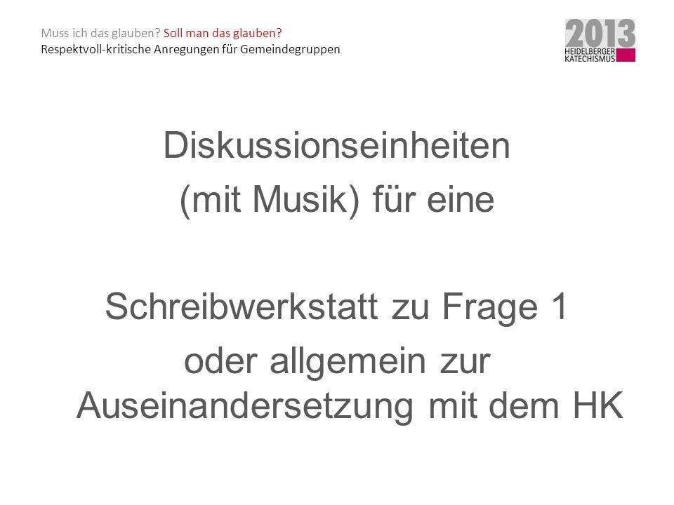 Diskussionseinheiten (mit Musik) für eine Schreibwerkstatt zu Frage 1
