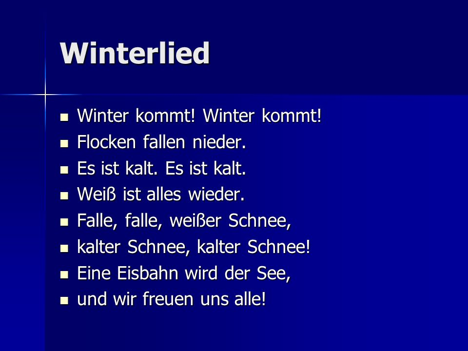 Winterlied Winter kommt! Winter kommt! Flocken fallen nieder.