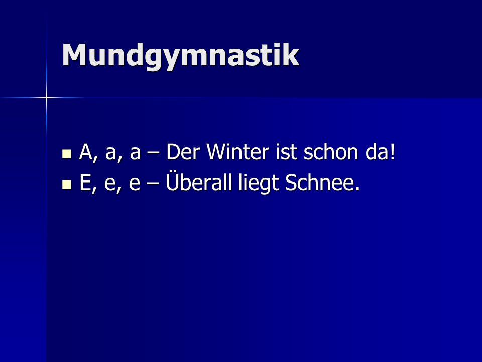 Mundgymnastik A, a, a – Der Winter ist schon da!