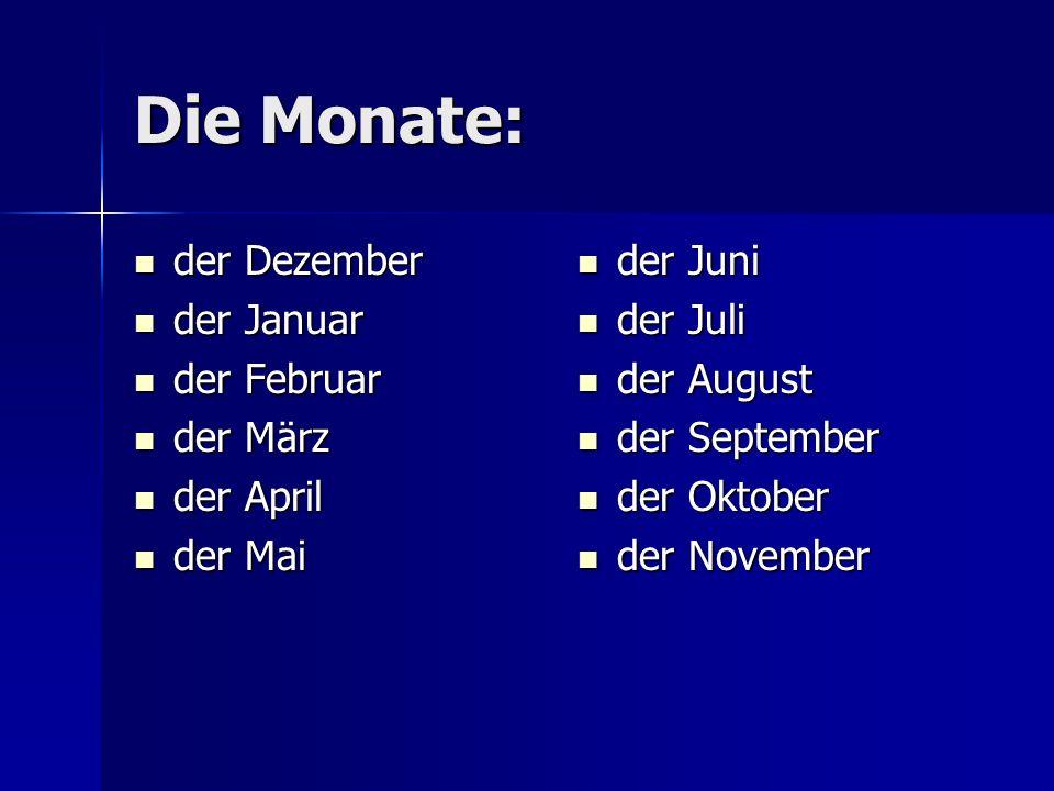 Die Monate: der Dezember der Januar der Februar der März der April