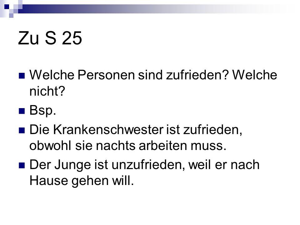 Zu S 25 Welche Personen sind zufrieden Welche nicht Bsp.