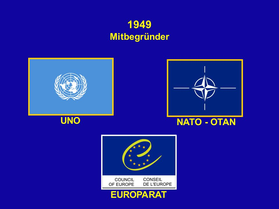 1949 Mitbegründer UNO NATO - OTAN EUROPARAT