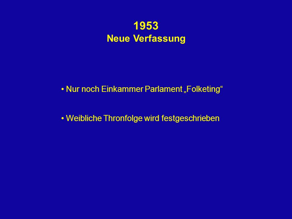 """1953 Neue Verfassung Nur noch Einkammer Parlament """"Folketing"""