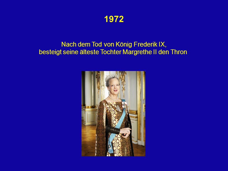 1972 Nach dem Tod von König Frederik IX,