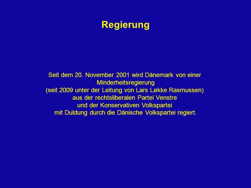 Regierung Seit dem 20. November 2001 wird Dänemark von einer