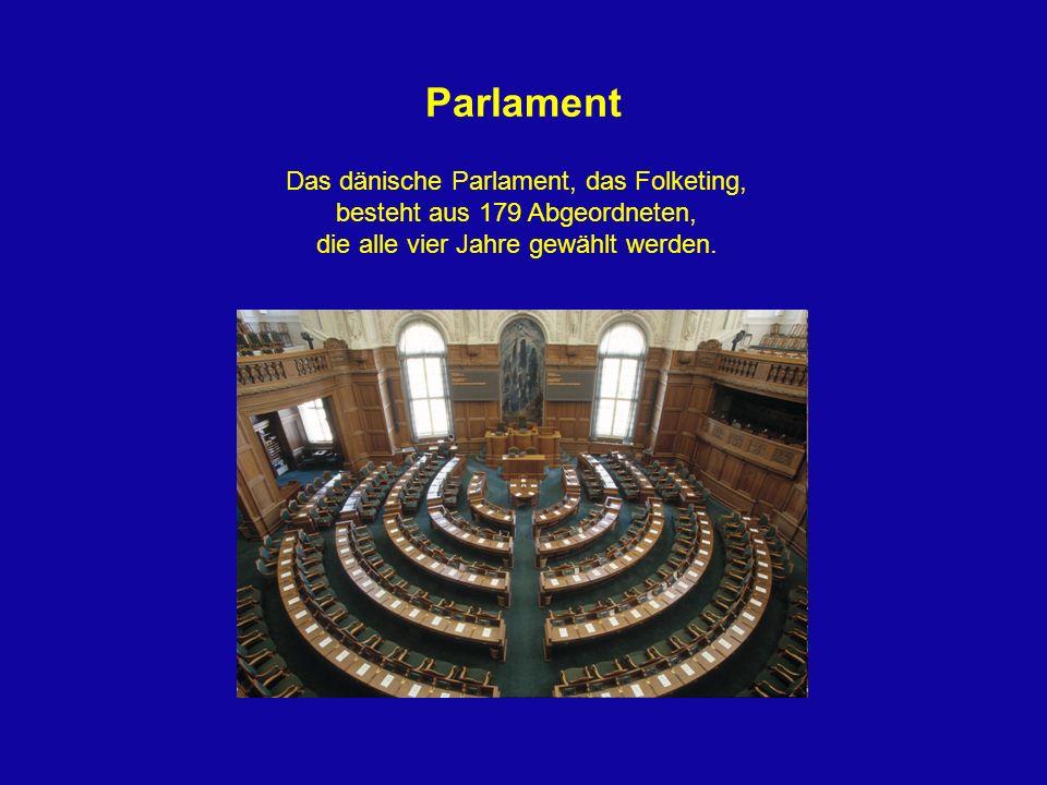 Parlament Das dänische Parlament, das Folketing,
