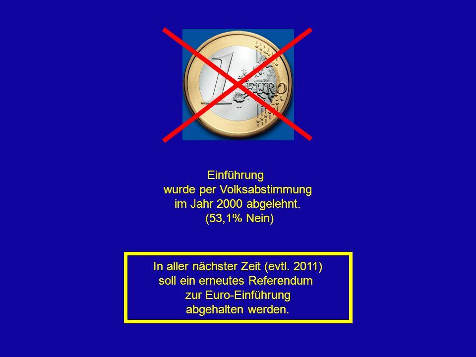 wurde per Volksabstimmung im Jahr 2000 abgelehnt. (53,1% Nein)