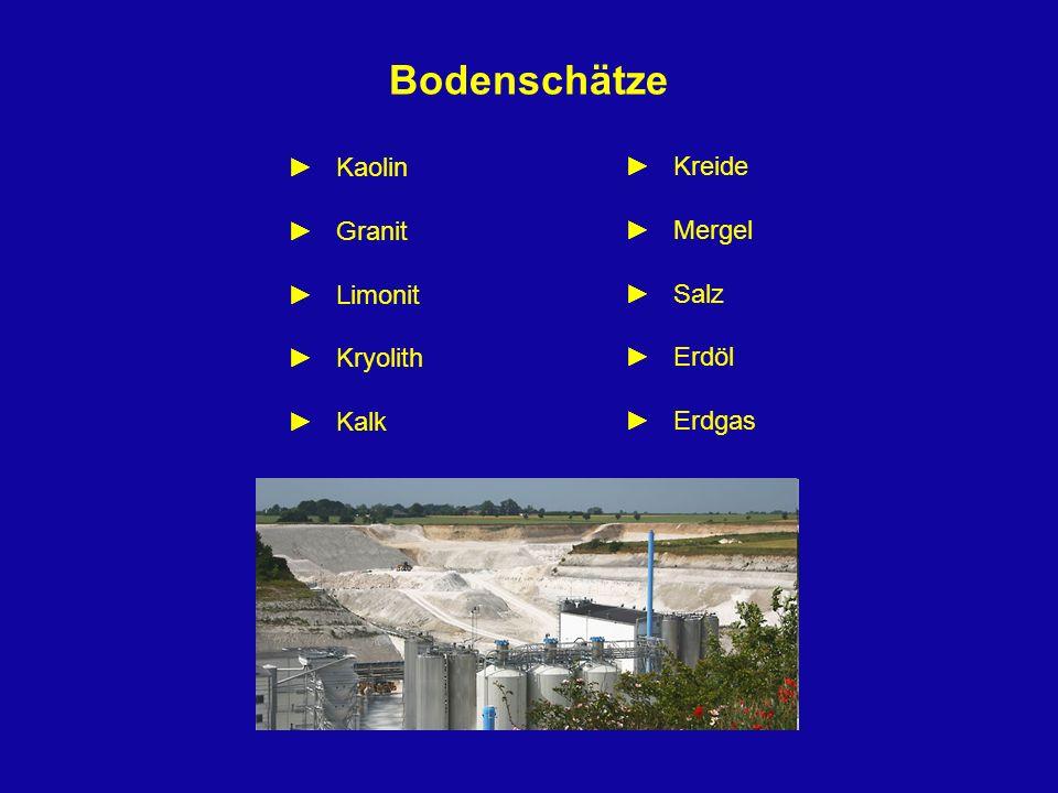 Bodenschätze ► Kaolin ► Granit ► Limonit ► Kryolith ► Kalk ► Kreide