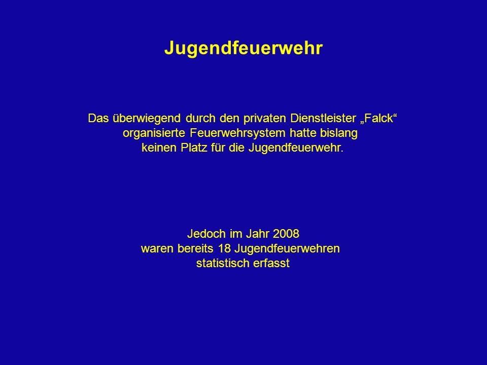 """Jugendfeuerwehr Das überwiegend durch den privaten Dienstleister """"Falck organisierte Feuerwehrsystem hatte bislang."""
