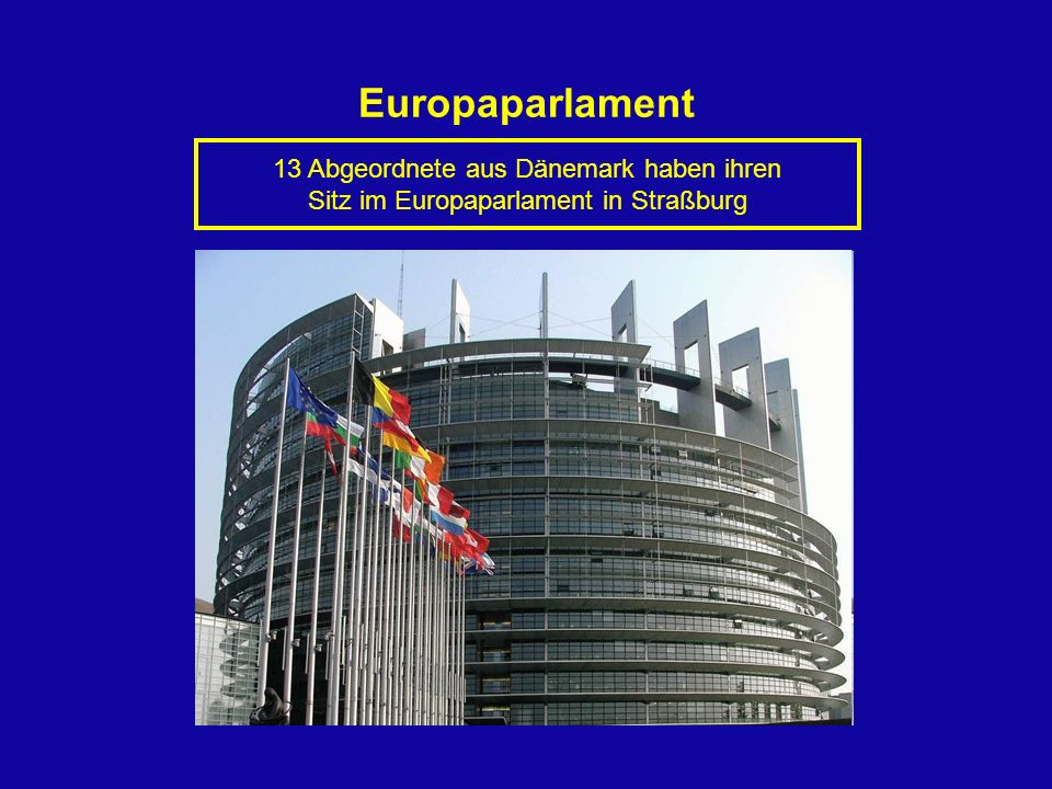 Europaparlament 13 Abgeordnete aus Dänemark haben ihren