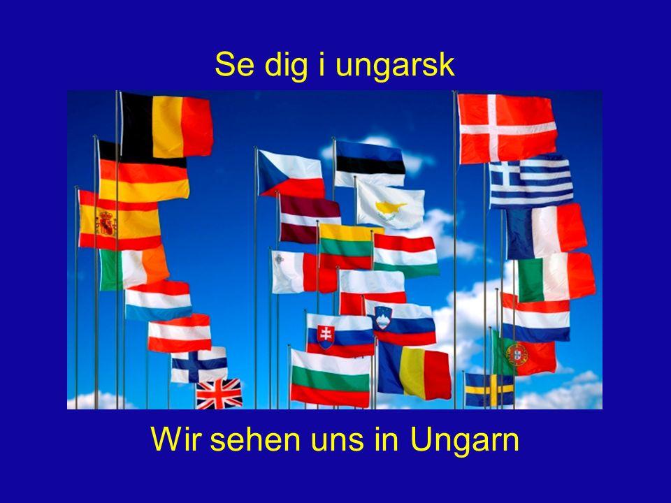 Se dig i ungarsk Wir sehen uns in Ungarn