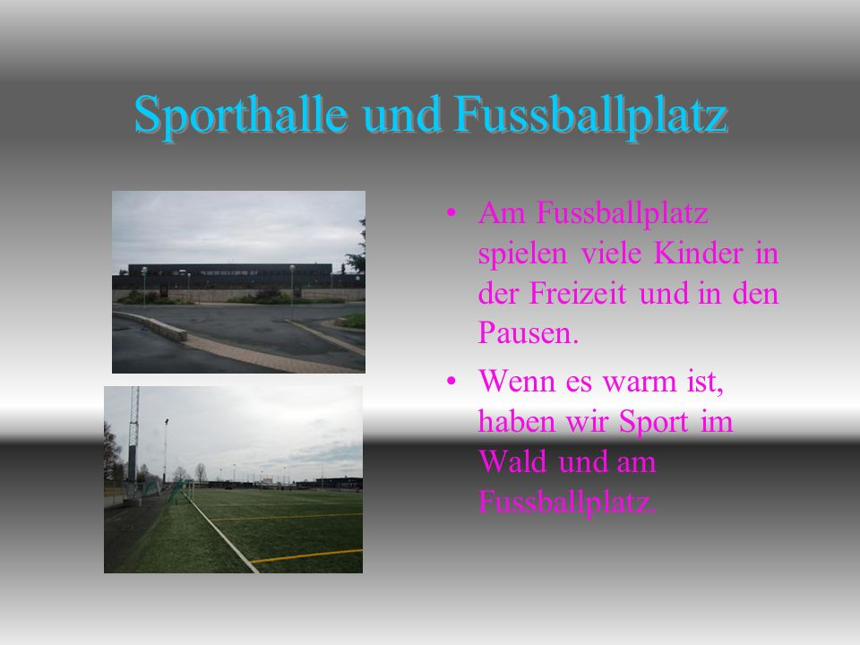 Sporthalle und Fussballplatz