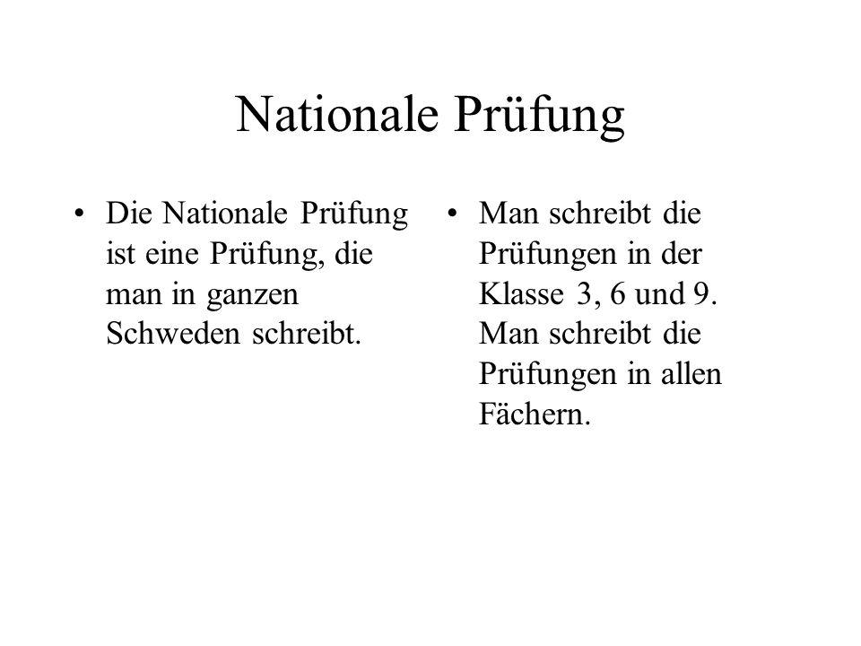 Nationale Prüfung Die Nationale Prüfung ist eine Prüfung, die man in ganzen Schweden schreibt.