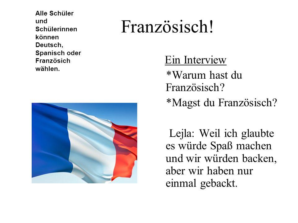 Französisch! *Warum hast du Französisch *Magst du Französisch