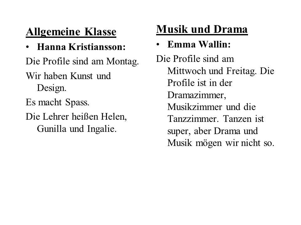 Musik und Drama Allgemeine Klasse Emma Wallin: Hanna Kristiansson: