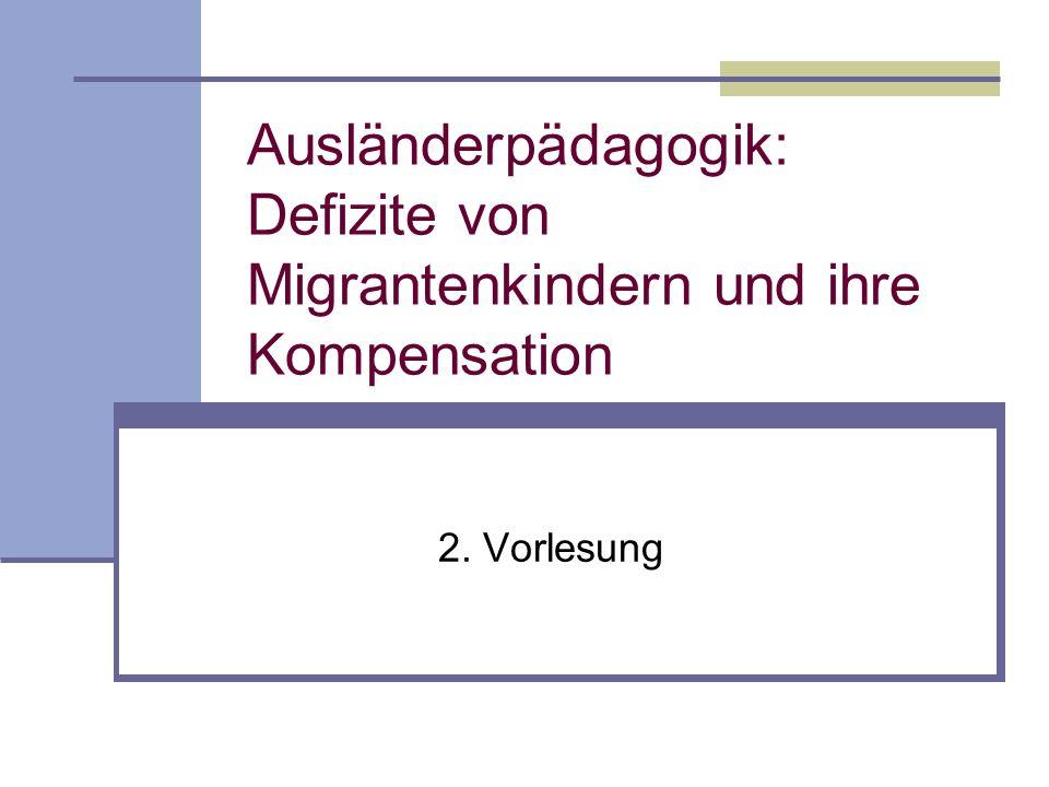 Ausländerpädagogik: Defizite von Migrantenkindern und ihre Kompensation