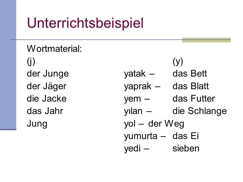 Unterrichtsbeispiel Wortmaterial: (j) (y) der Junge yatak – das Bett