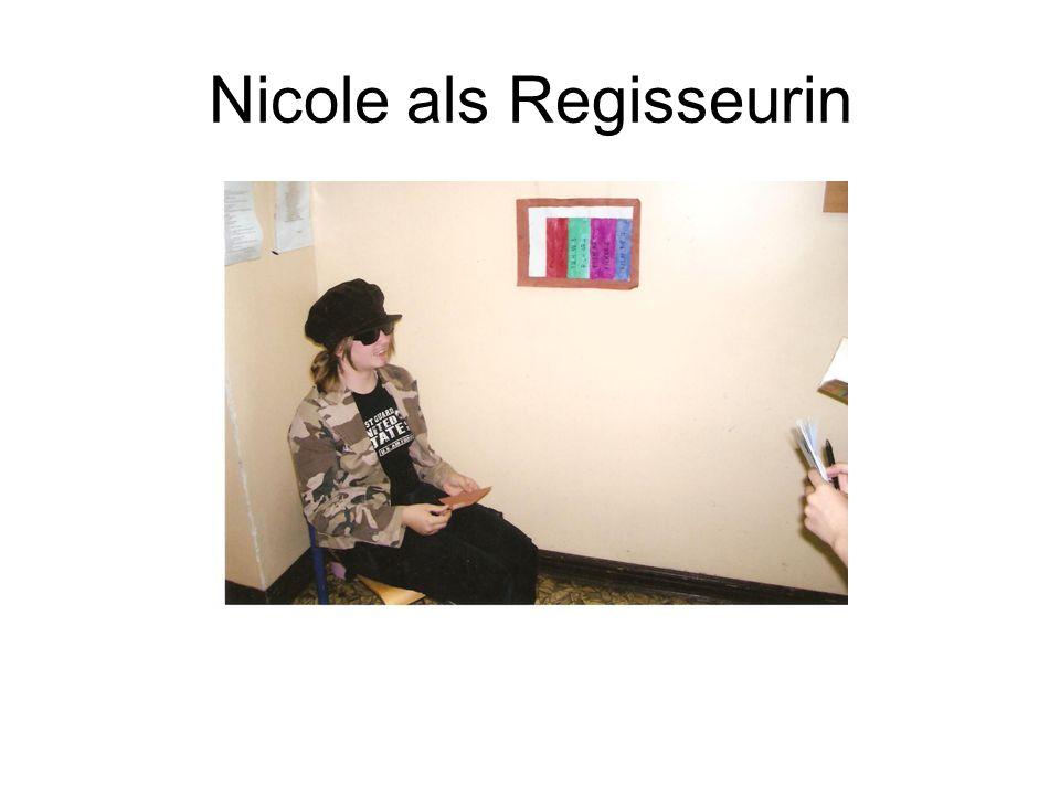 Nicole als Regisseurin