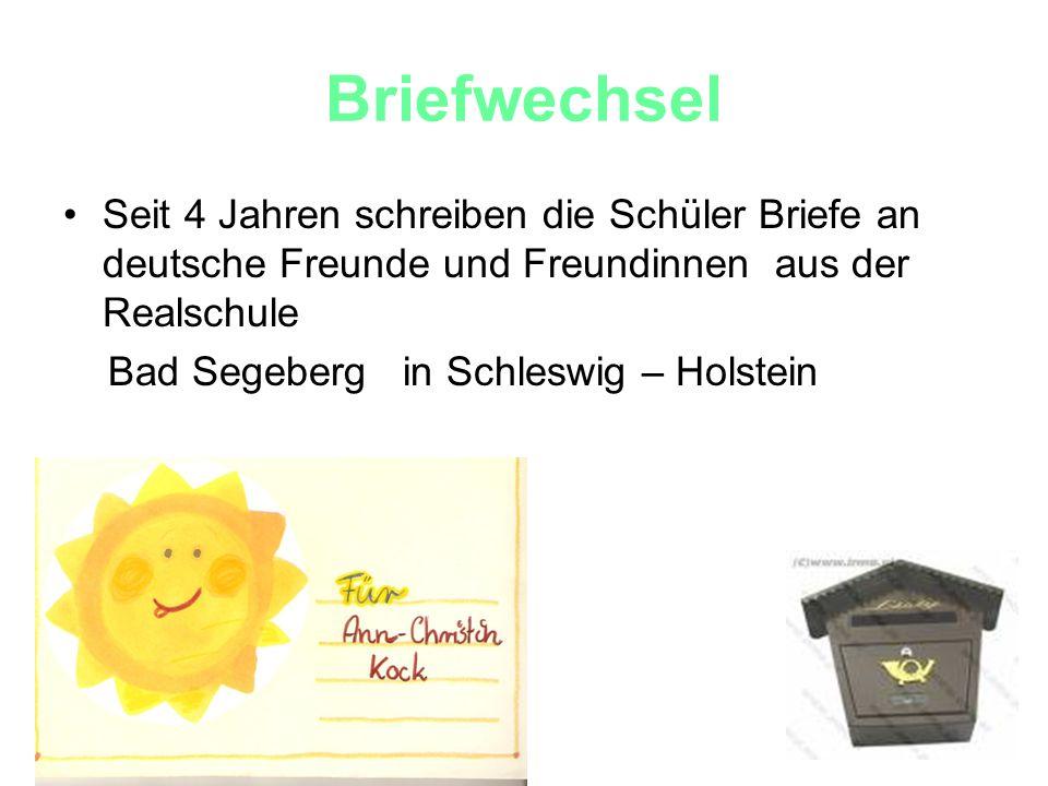 Briefwechsel Seit 4 Jahren schreiben die Schüler Briefe an deutsche Freunde und Freundinnen aus der Realschule.