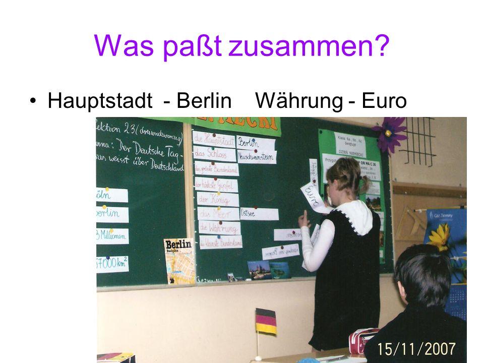 Was paßt zusammen Hauptstadt - Berlin Währung - Euro