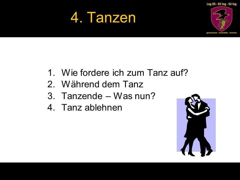 4. Tanzen Wie fordere ich zum Tanz auf Während dem Tanz