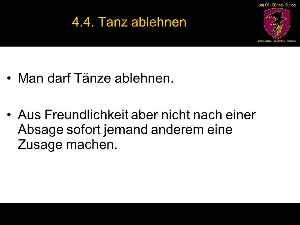4.4. Tanz ablehnen Man darf Tänze ablehnen.