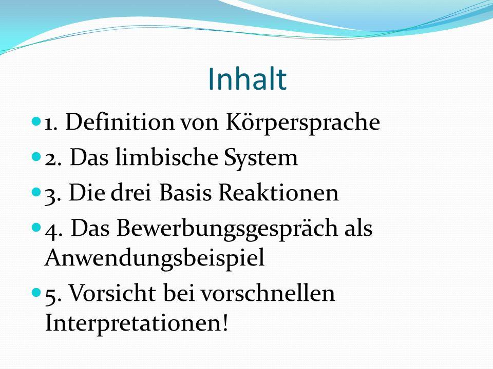 Inhalt 1. Definition von Körpersprache 2. Das limbische System