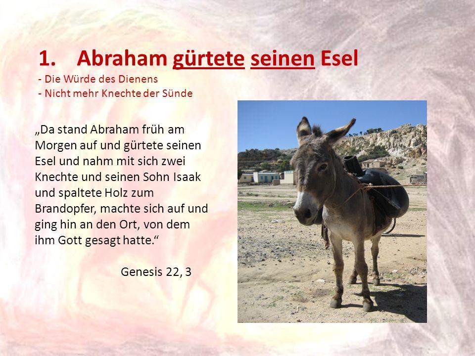 Abraham gürtete seinen Esel