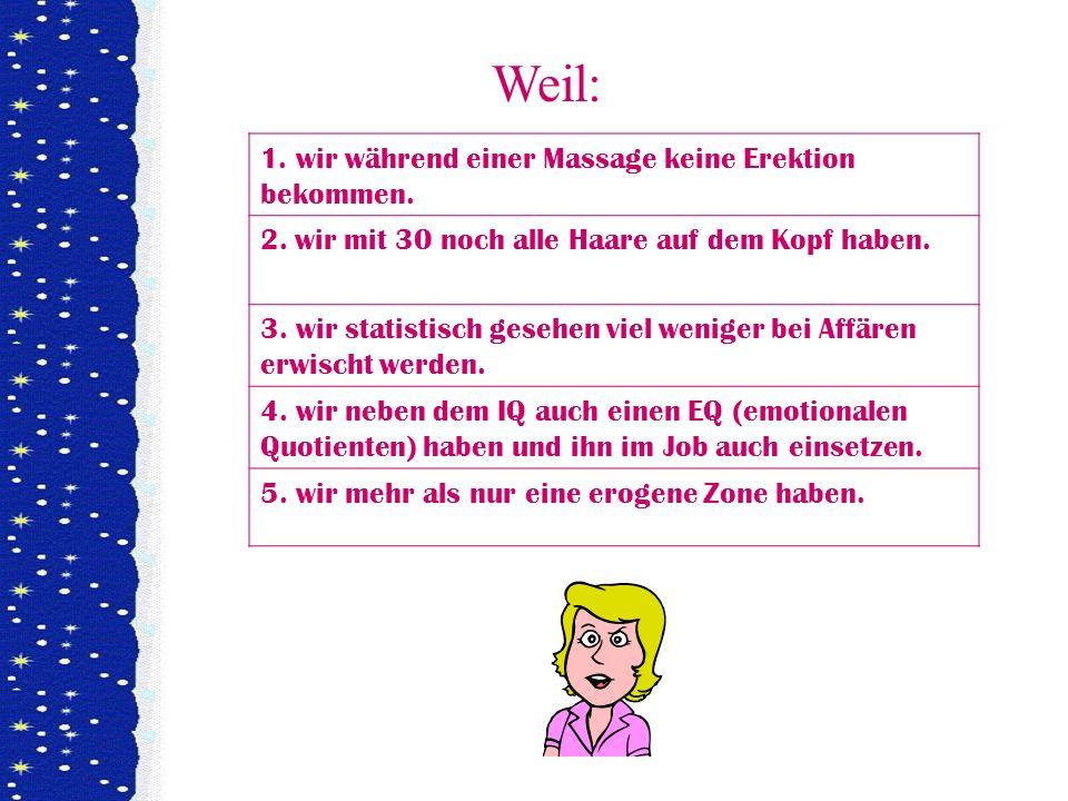 Weil: 1. wir während einer Massage keine Erektion bekommen.