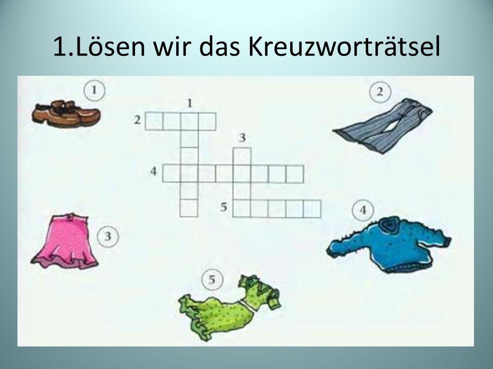 1.Lösen wir das Kreuzworträtsel