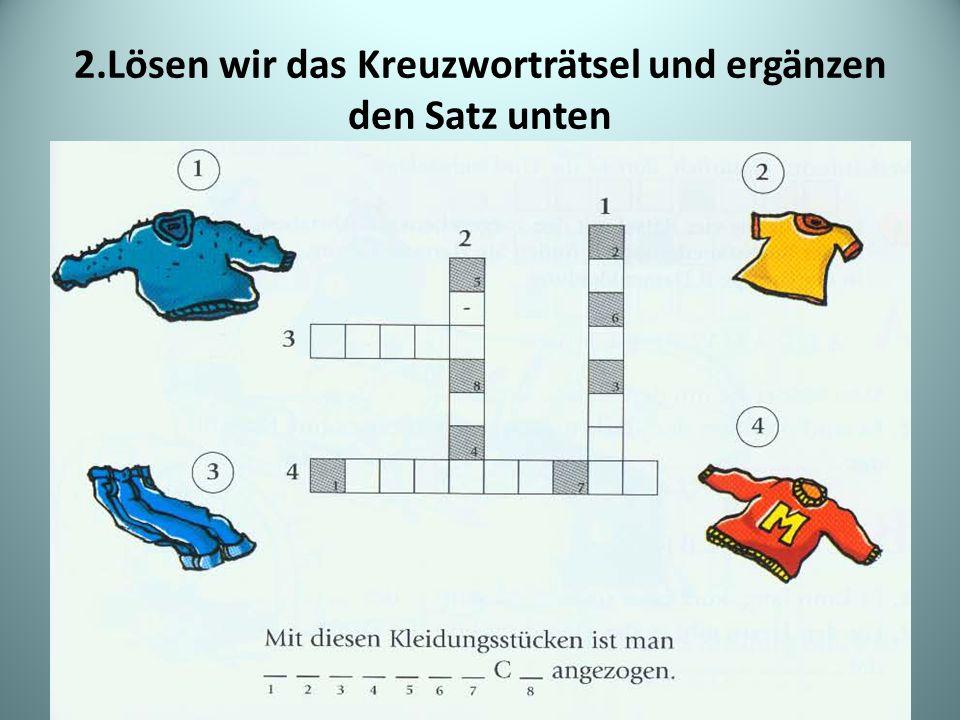 2.Lösen wir das Kreuzworträtsel und ergänzen den Satz unten