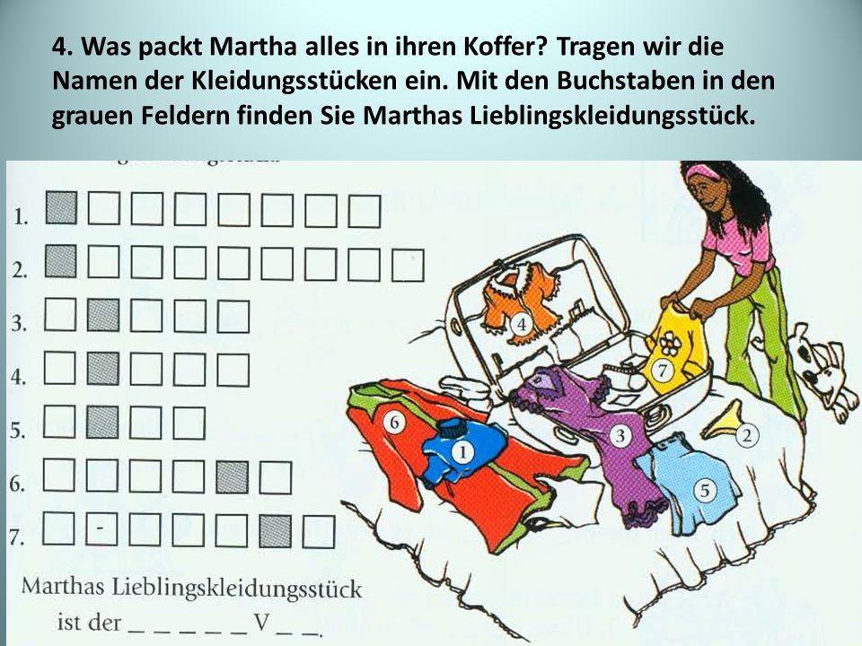 4. Was packt Martha alles in ihren Koffer