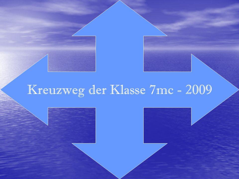 Kreuzweg der Klasse 7mc - 2009