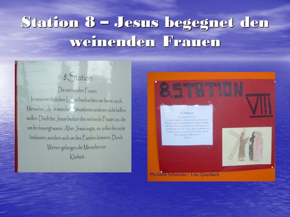 Station 8 – Jesus begegnet den weinenden Frauen