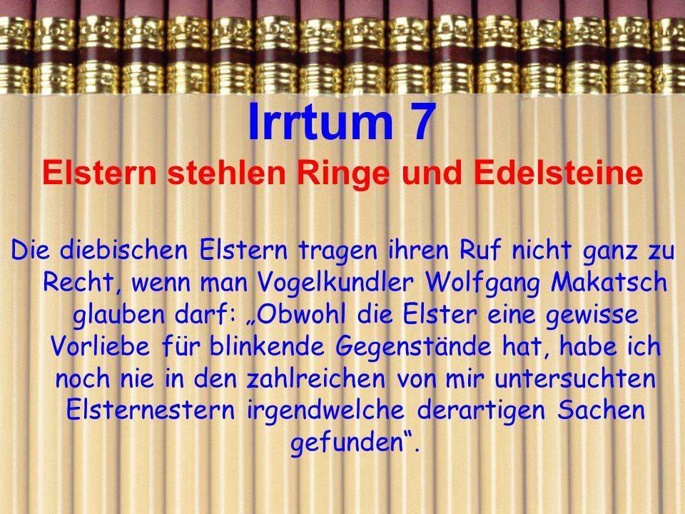 Irrtum 7 Elstern stehlen Ringe und Edelsteine