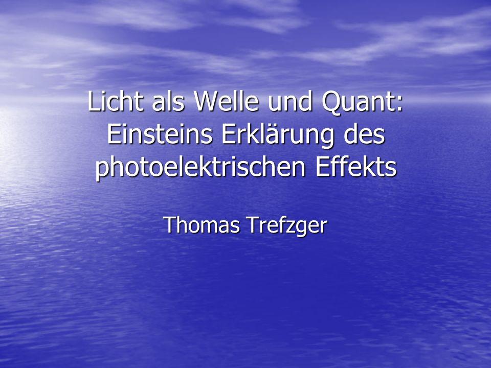 Licht als Welle und Quant: Einsteins Erklärung des photoelektrischen Effekts
