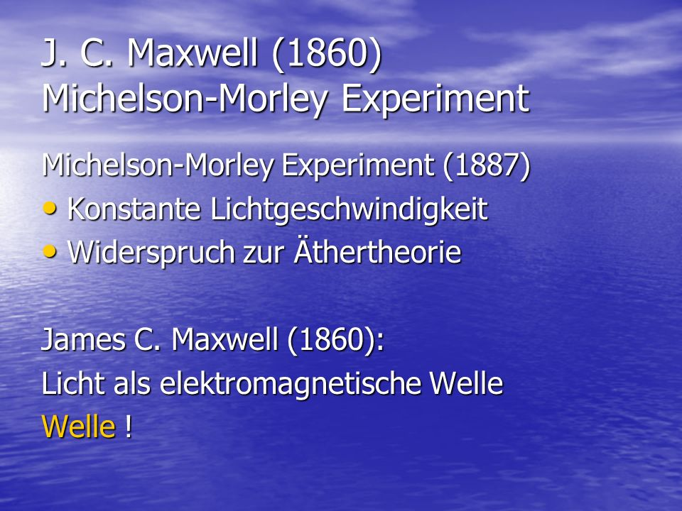 J. C. Maxwell (1860) Michelson-Morley Experiment