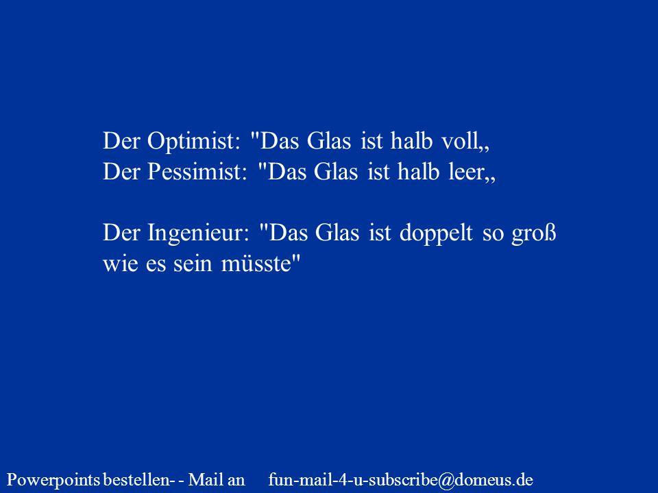 """Der Optimist: Das Glas ist halb voll"""""""