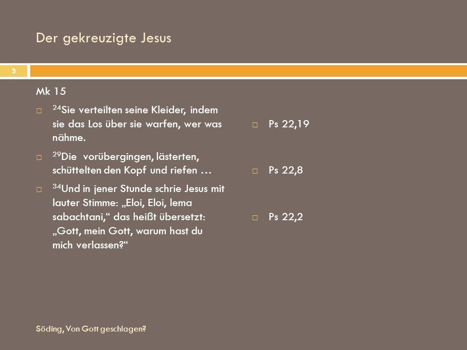 Der gekreuzigte Jesus Mk 15