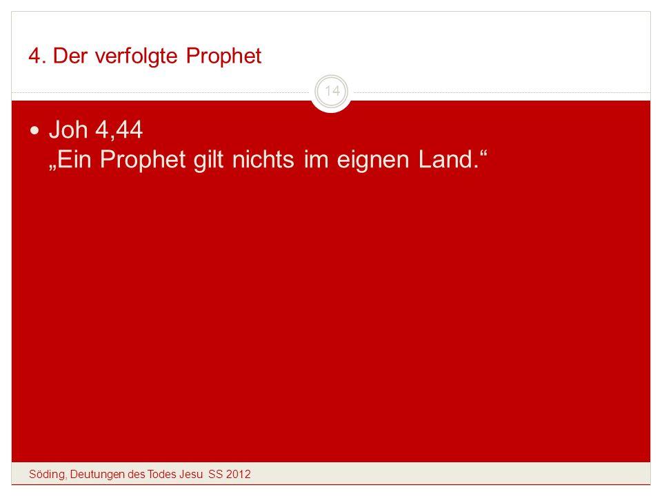 """Joh 4,44 """"Ein Prophet gilt nichts im eignen Land."""