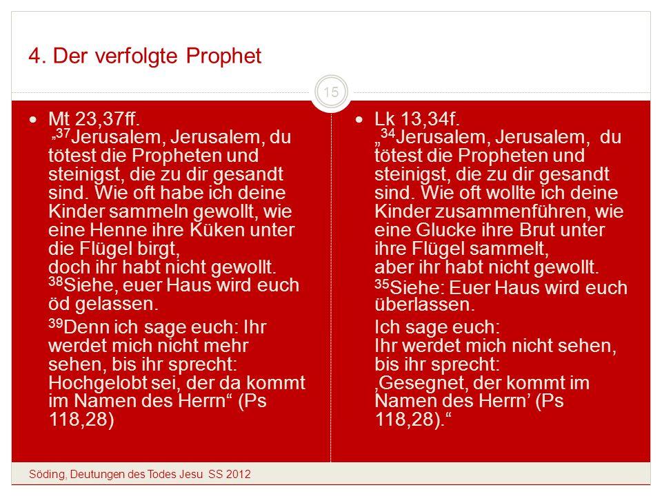 4. Der verfolgte Prophet