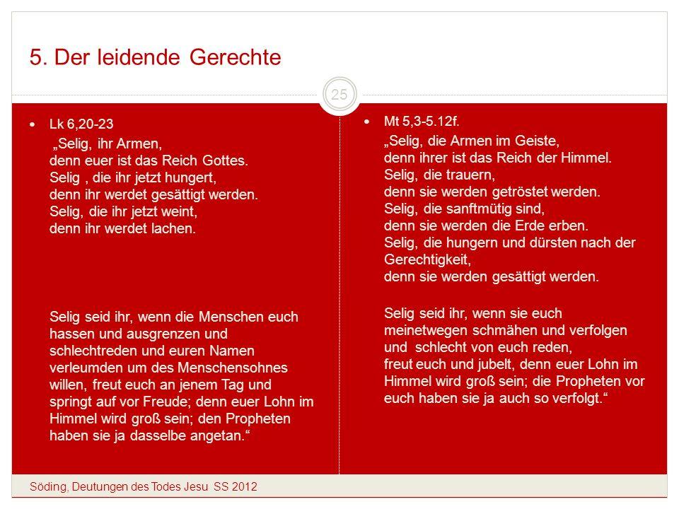 5. Der leidende Gerechte Lk 6,20-23.