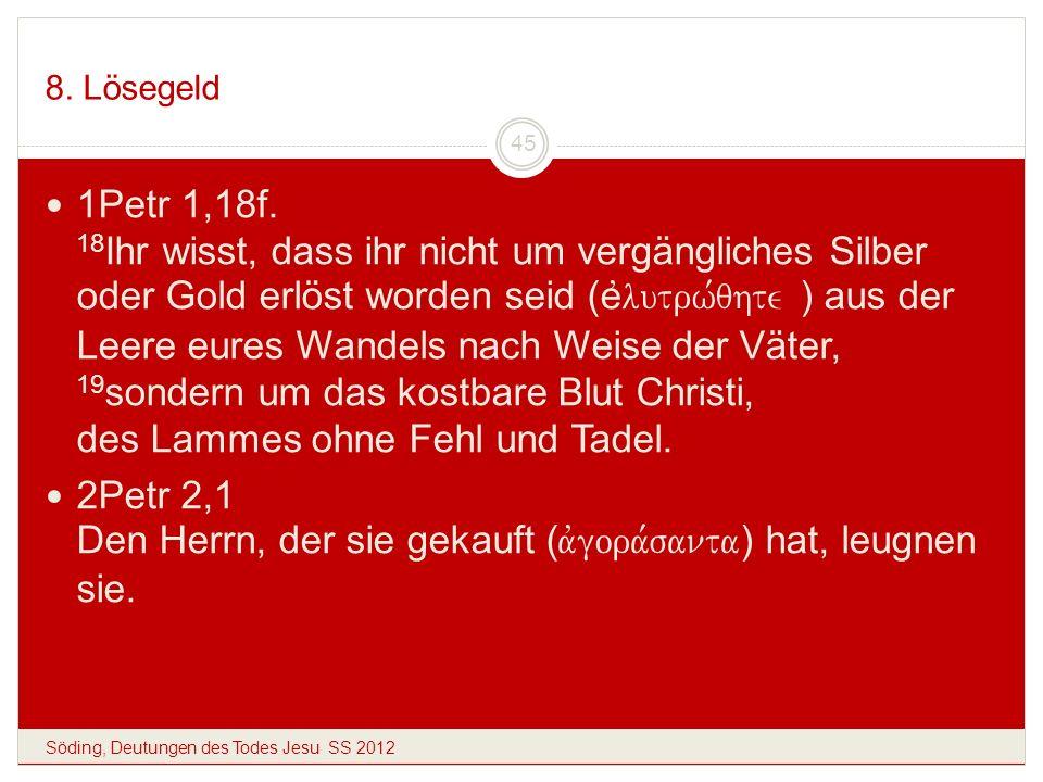 2Petr 2,1 Den Herrn, der sie gekauft (avgora,santa) hat, leugnen sie.