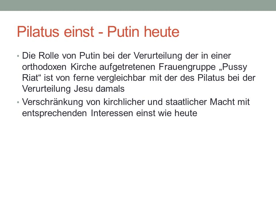 Pilatus einst - Putin heute