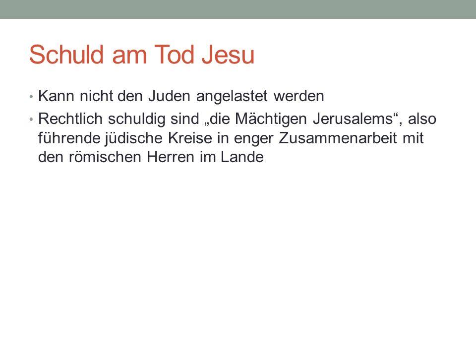 Schuld am Tod Jesu Kann nicht den Juden angelastet werden