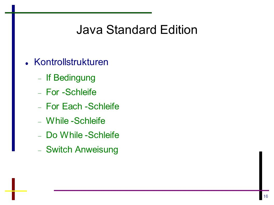 Java Standard Edition Kontrollstrukturen If Bedingung For -Schleife